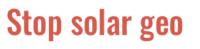 Stop solar geo